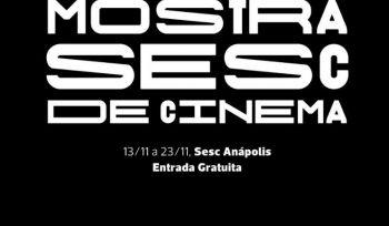 A Mostra Sesc de Cinema chegou na unidade de Anápolis