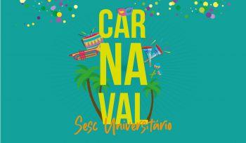 Carnaval no Sesc Universitário