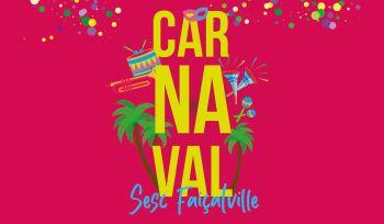 Carnaval no Sesc Faiçalville