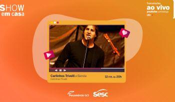 Show Carlinhos Trivelli e Banda